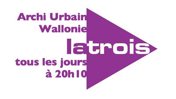 Archi urbain tag rtbf for Constructeur maison wallonie